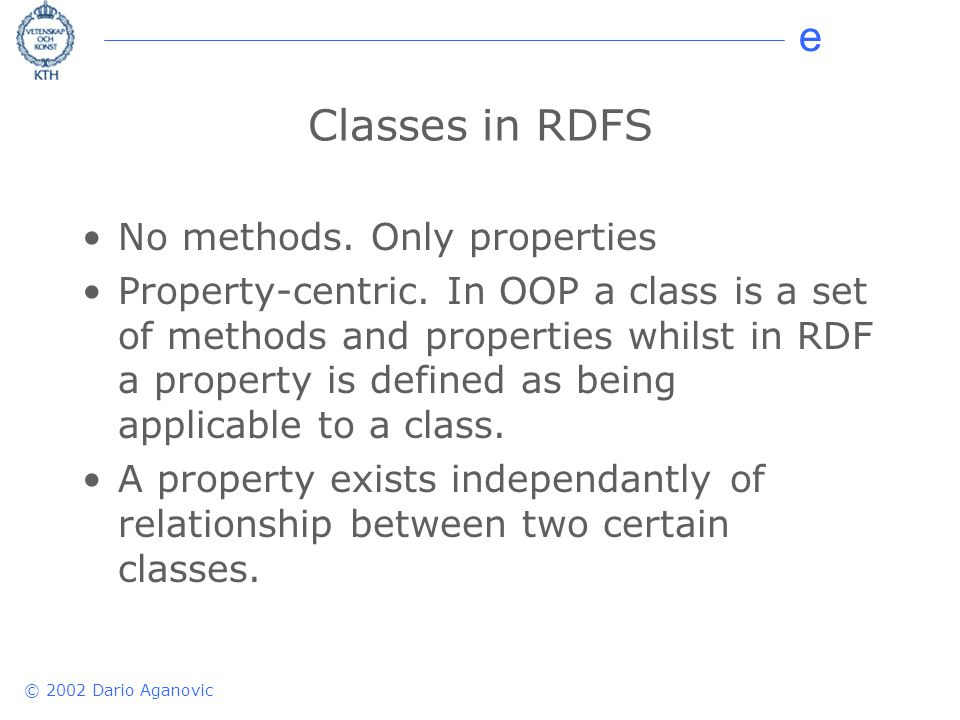 e © 2002 Dario Aganovic Classes in RDFS No methods.
