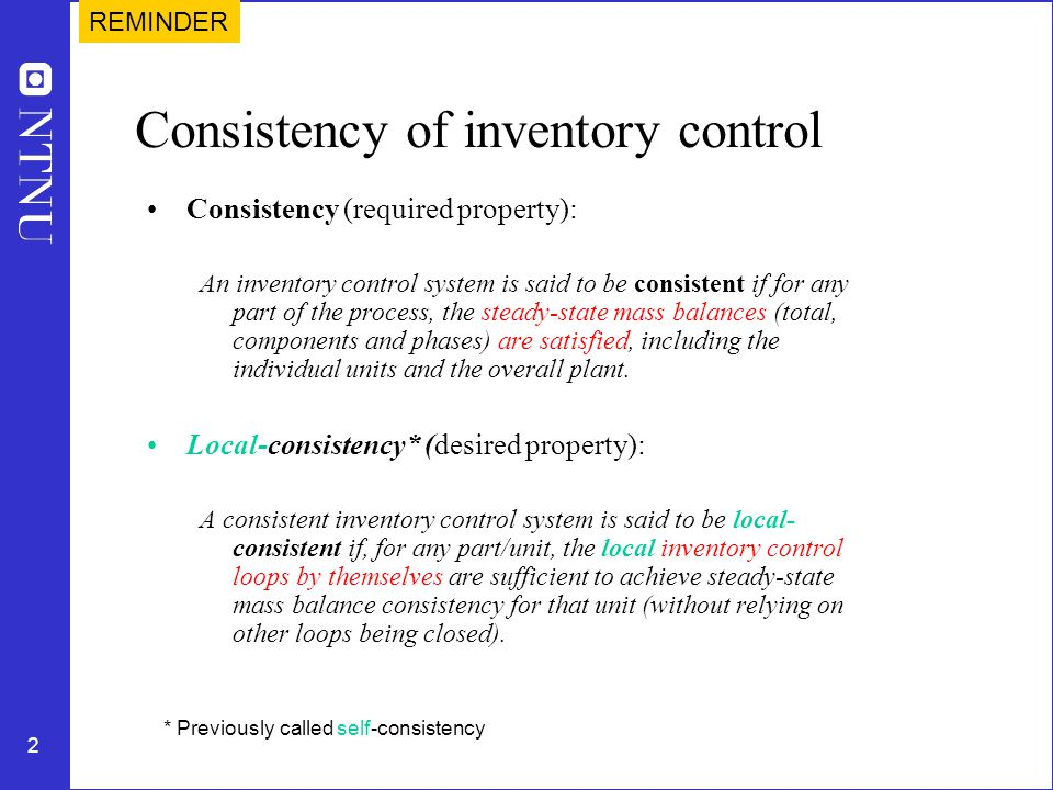 2 Consistency of inventory control Consistency (required property): An inventory control system is said to be consistent if for any part of the proces