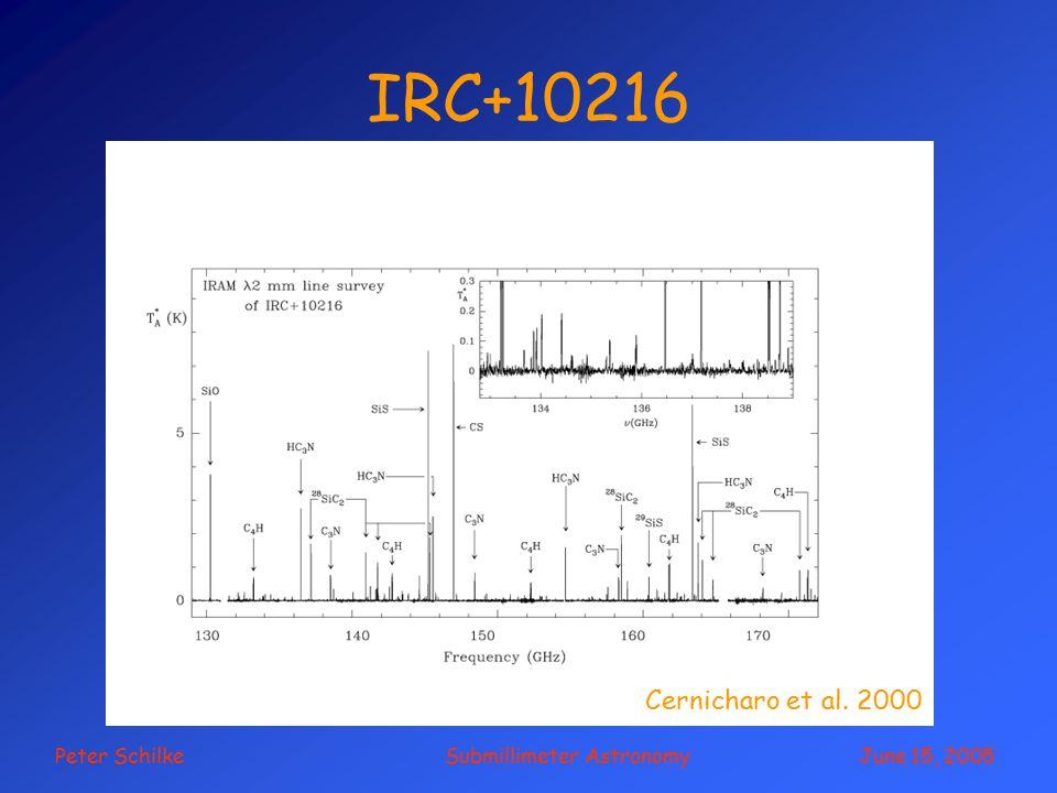 Peter Schilke Submillimeter Astronomy June 15, 2005 IRC+10216 Cernicharo et al. 2000
