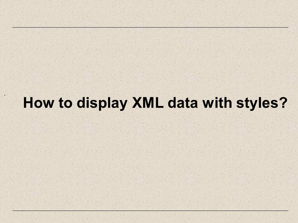 . How to display XML data with styles