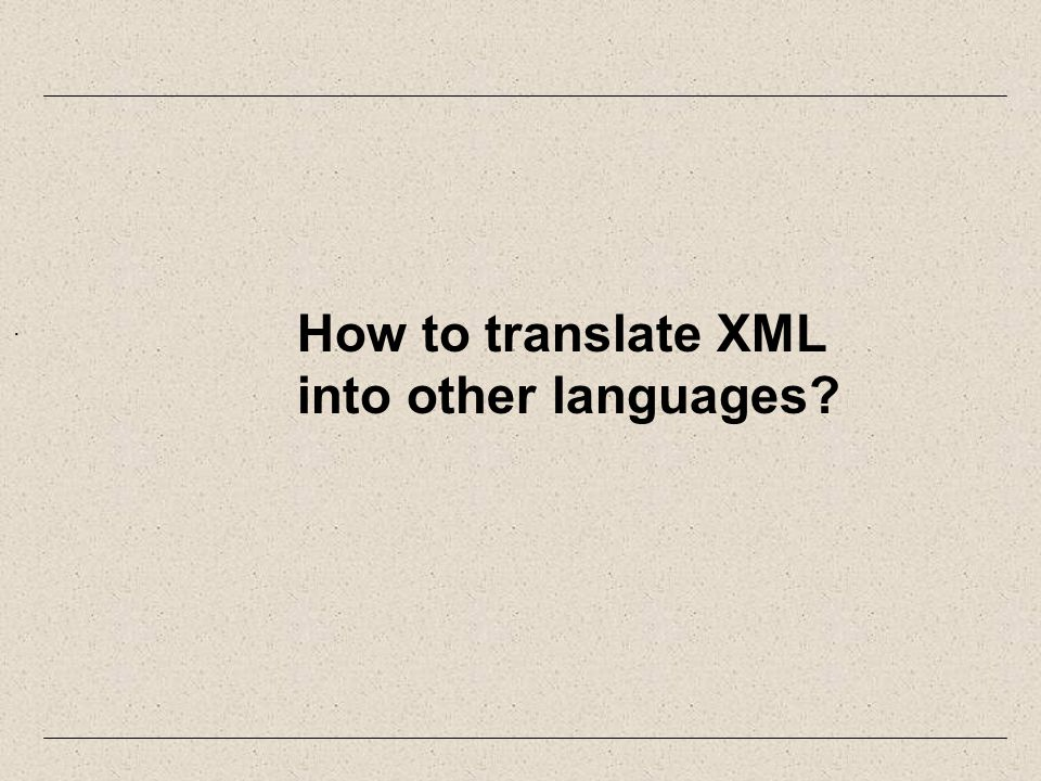 . How to translate XML into other languages