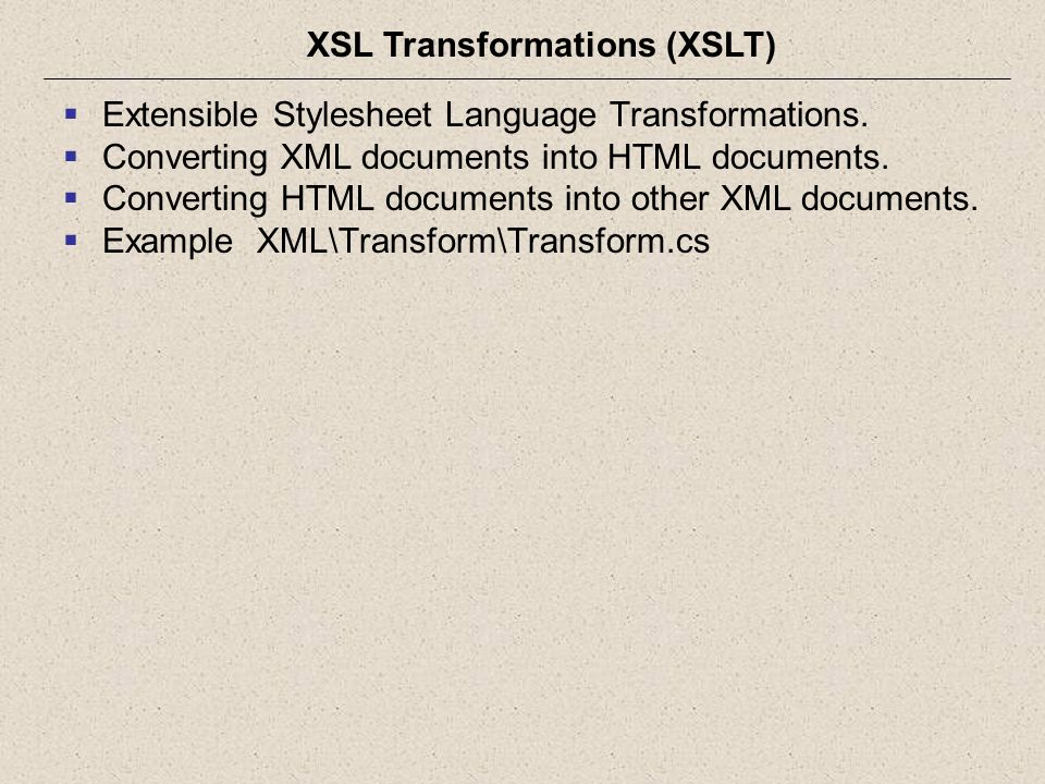  Extensible Stylesheet Language Transformations.  Converting XML documents into HTML documents.