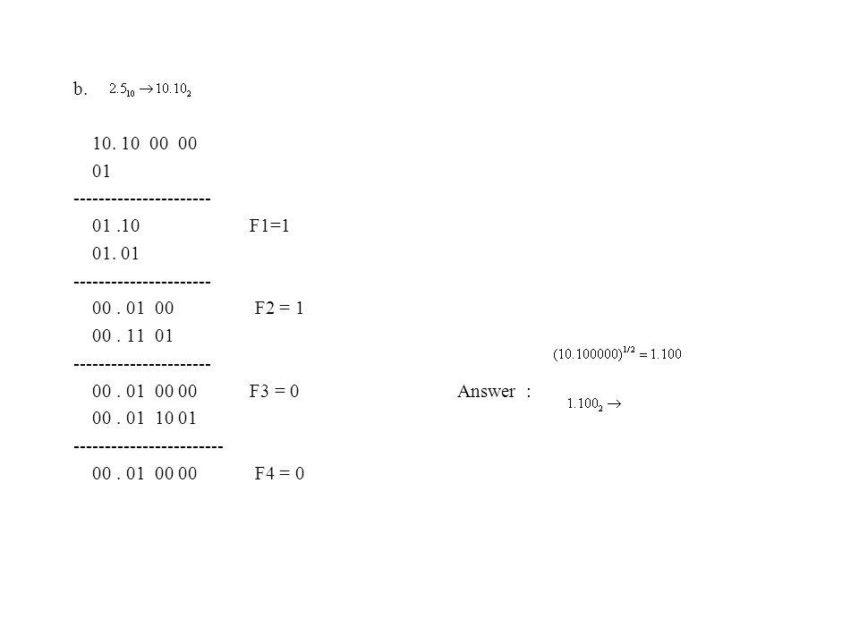 b. 10. 10 00 00 01 ---------------------- 01.10 F1=1 01.
