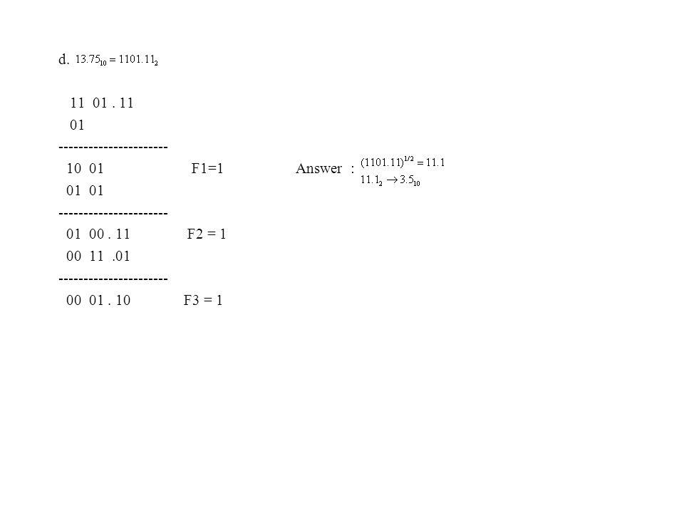 d. 11 01. 11 01 ---------------------- 10 01 F1=1 Answer : 01 01 ---------------------- 01 00.
