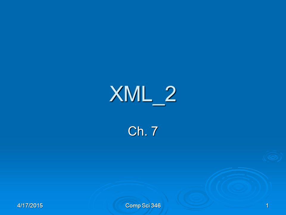 4/17/2015Comp Sci 3461 XML_2 Ch. 7
