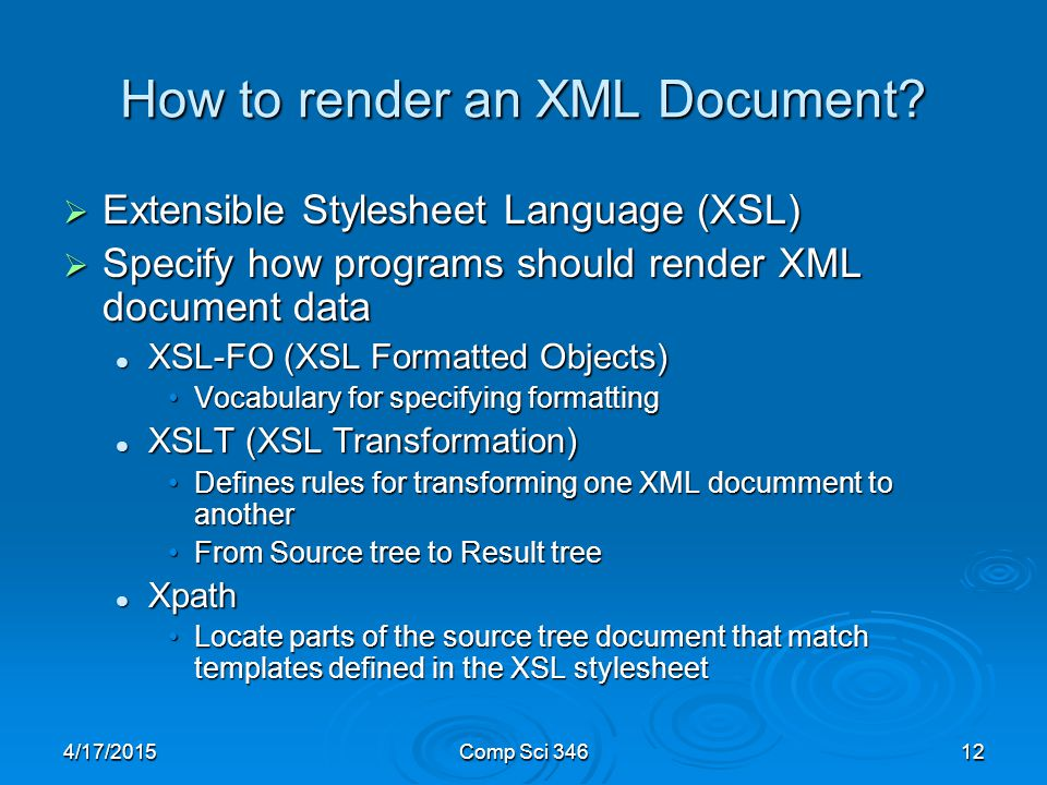 4/17/2015Comp Sci 34612 How to render an XML Document.