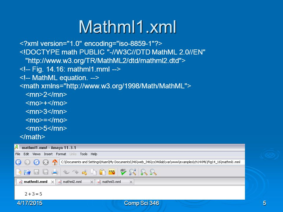 4/17/2015Comp Sci 3465 Mathml1.xml <!DOCTYPE math PUBLIC -//W3C//DTD MathML 2.0//EN   > = 5