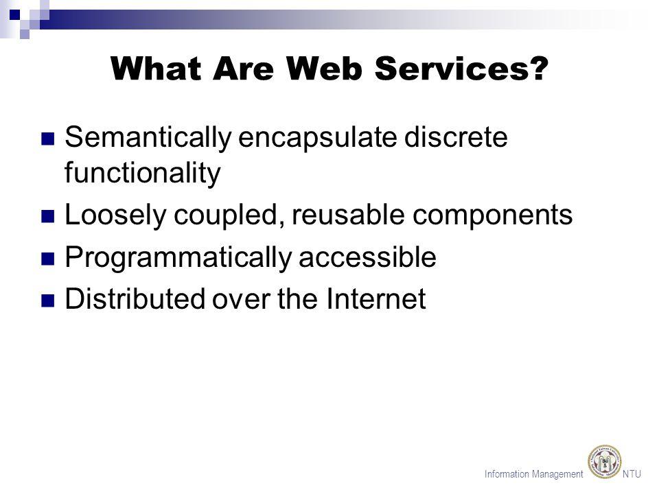 Information Management NTU Processing a Web Service Request Source: TheServerSide.com
