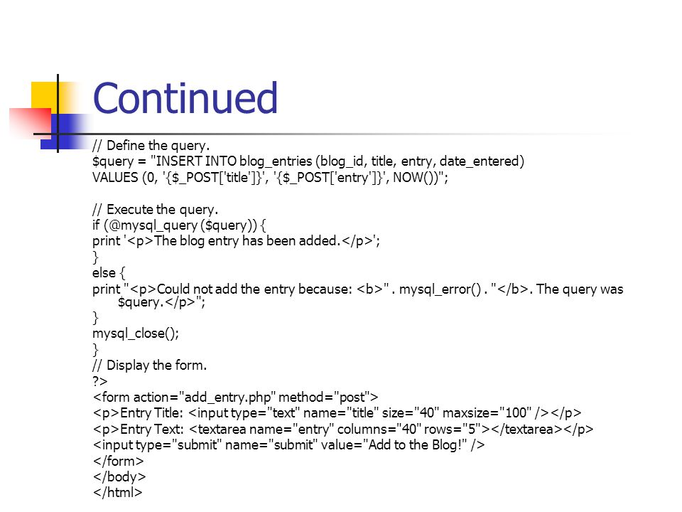 Continued // Define the query. $query =