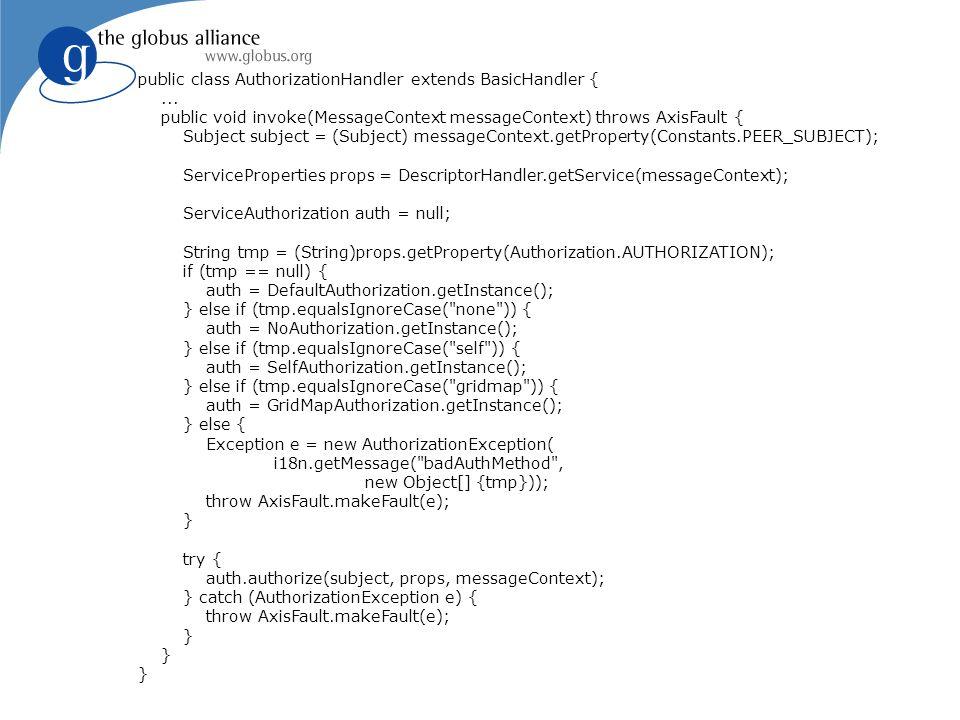 public class AuthorizationHandler extends BasicHandler {... public void invoke(MessageContext messageContext) throws AxisFault { Subject subject = (Su