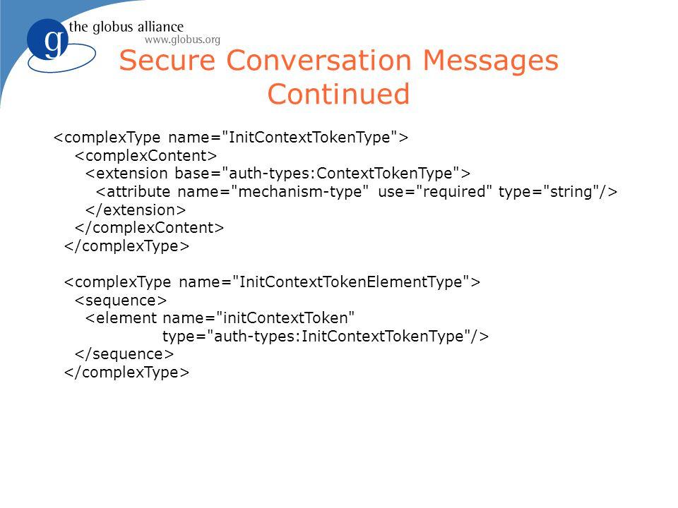 Secure Conversation Messages Continued <element name=