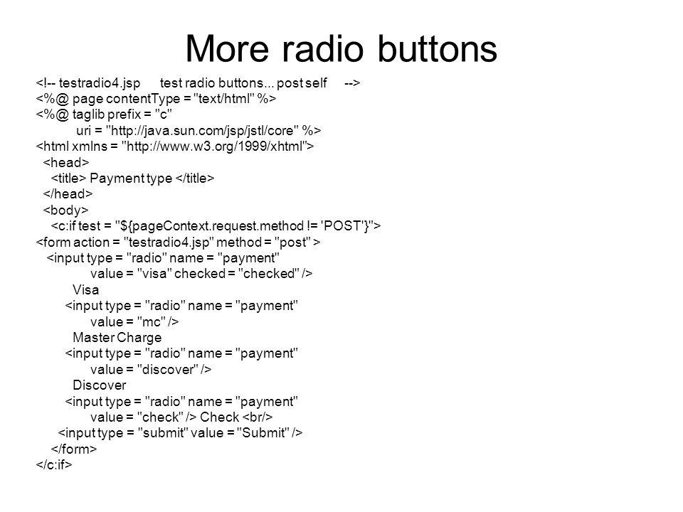 More radio buttons <%@ taglib prefix =
