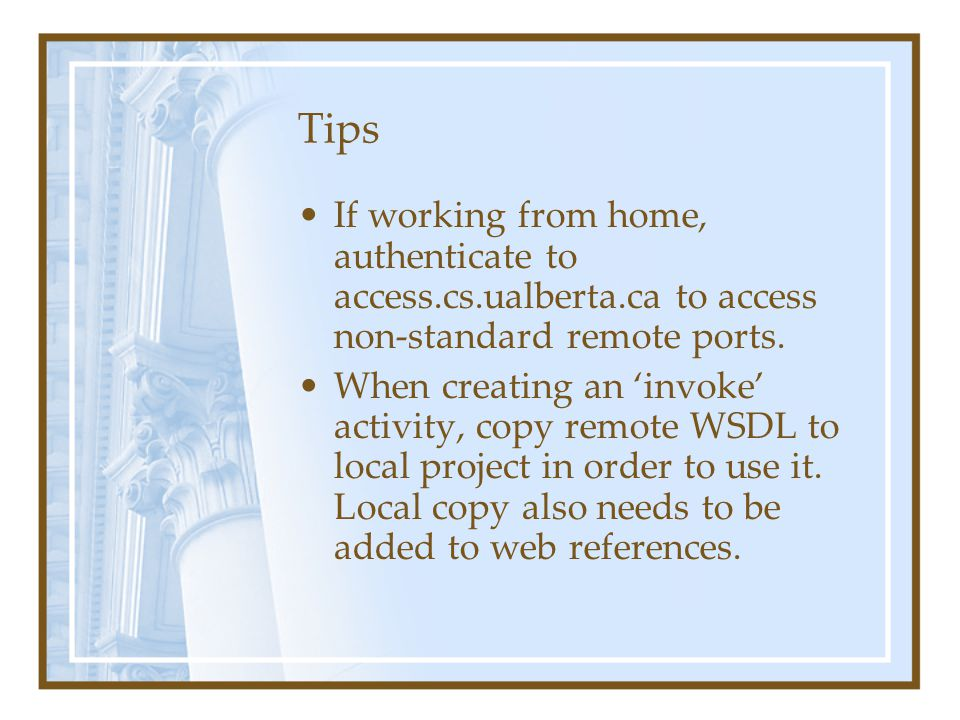 Tips If working from home, authenticate to access.cs.ualberta.ca to access non-standard remote ports.
