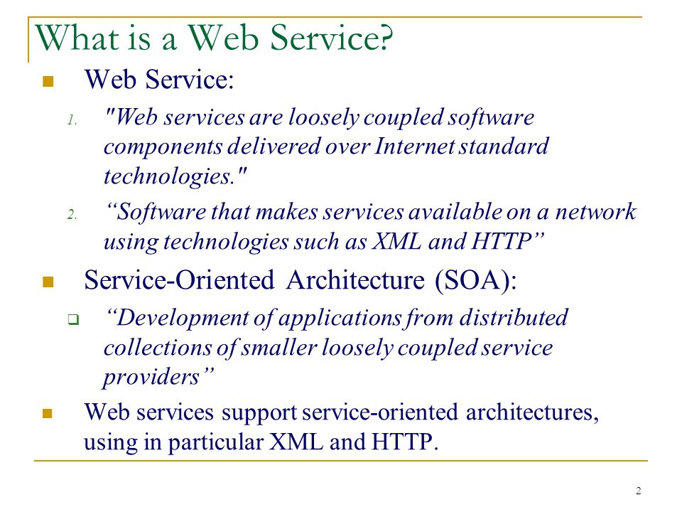 2 What is a Web Service? Web Service: 1.