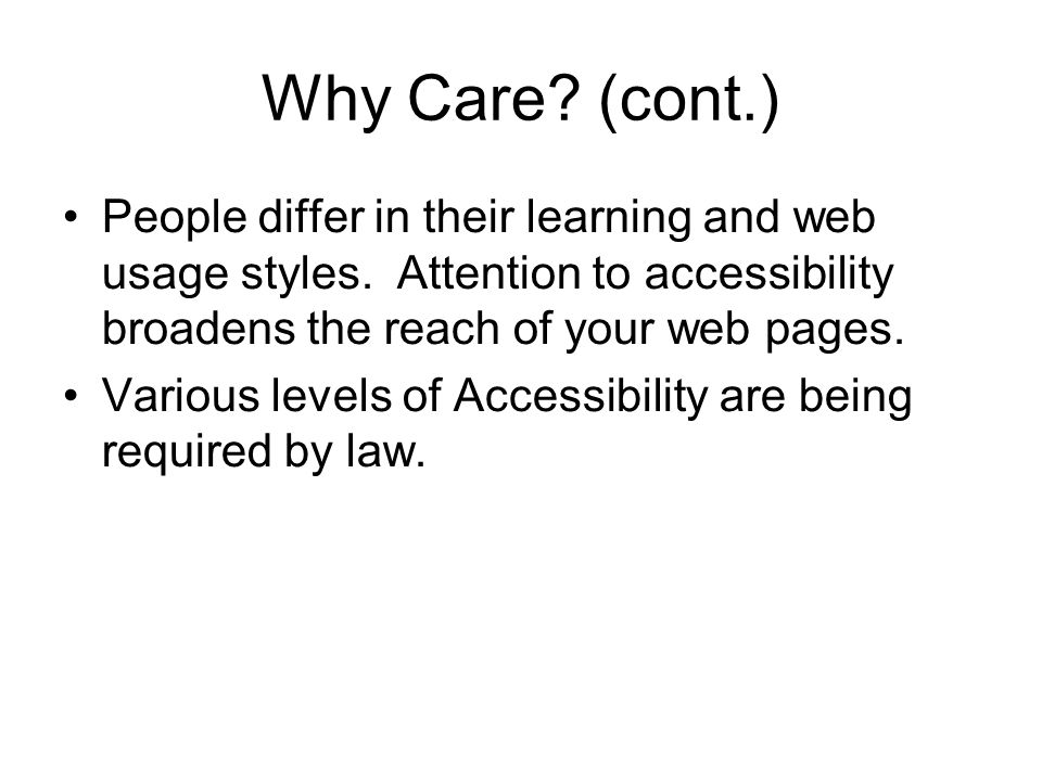 Why Care. (cont.) People differ in their learning and web usage styles.