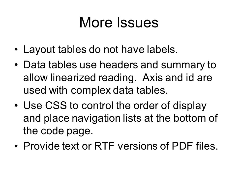 More Issues Layout tables do not have labels.