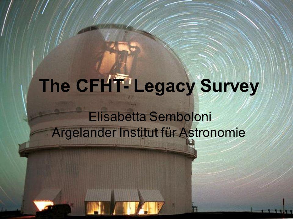 The CFHT- Legacy Survey Elisabetta Semboloni Argelander Institut für Astronomie