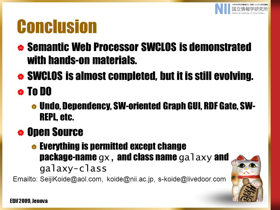ELW2009, Jenova Conclusion  Semantic Web Processor SWCLOS is demonstrated with hands-on materials.