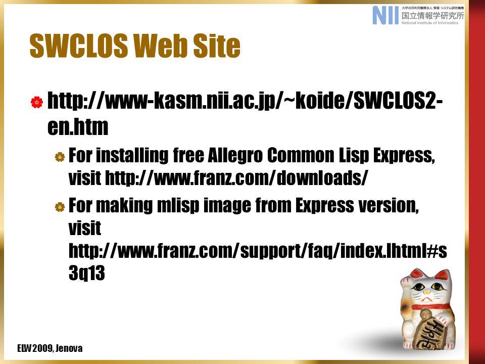 ELW2009, Jenova Objectives of This Tutorial  For CLOS Hacker  Provide an example of CLOS application  Enlighten CLOS Semantics in Semantic Web  For Lisper  Provide a tool for Semantic Web Processing
