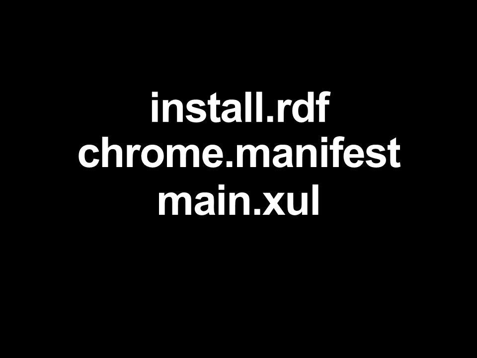 install.rdf chrome.manifest main.xul