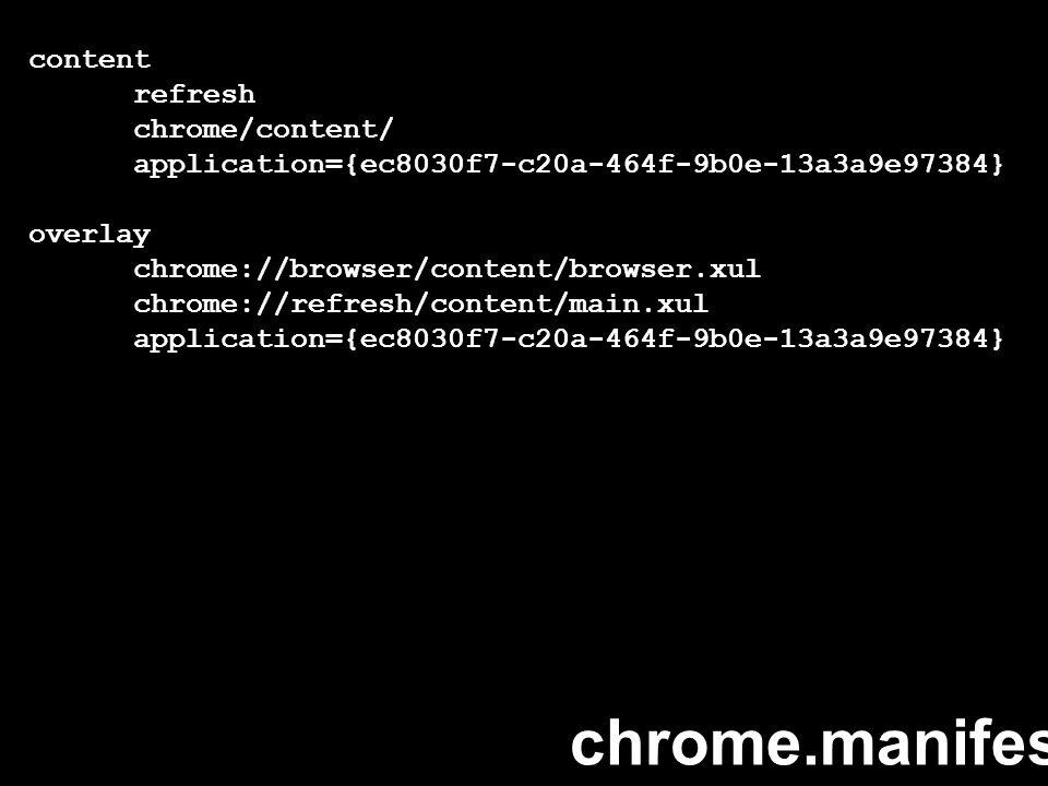 content refresh chrome/content/ application={ec8030f7-c20a-464f-9b0e-13a3a9e97384} overlay chrome://browser/content/browser.xul chrome://refresh/content/main.xul application={ec8030f7-c20a-464f-9b0e-13a3a9e97384} chrome.manifest