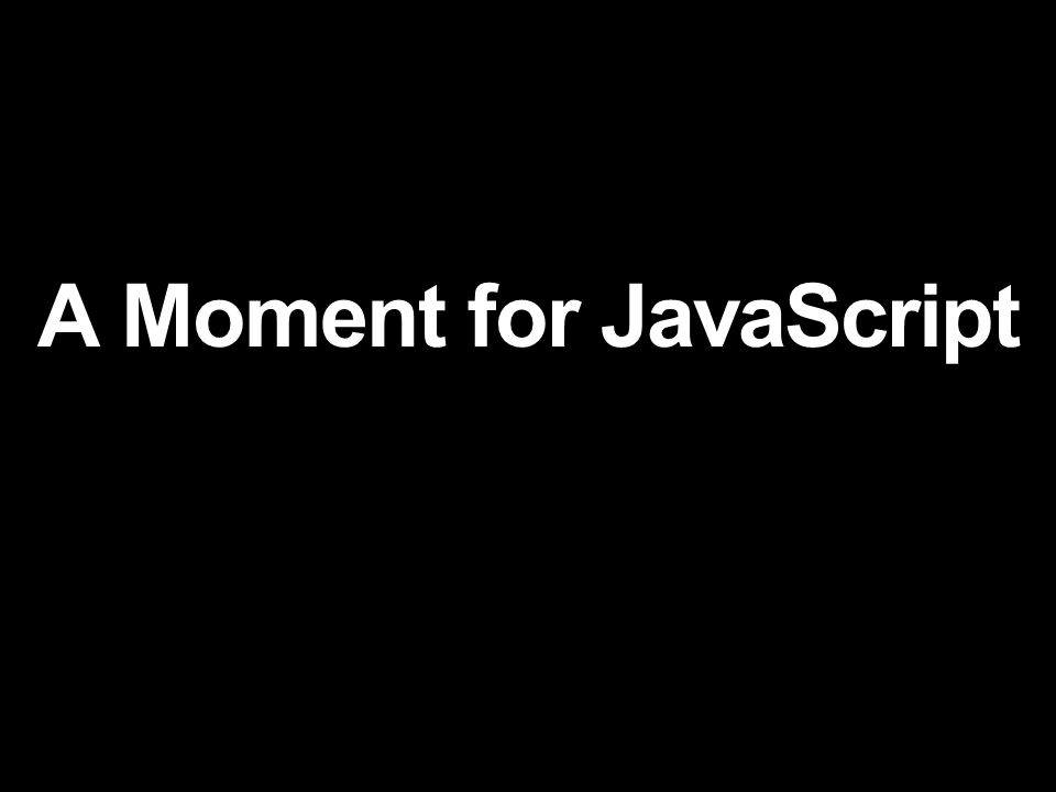 A Moment for JavaScript