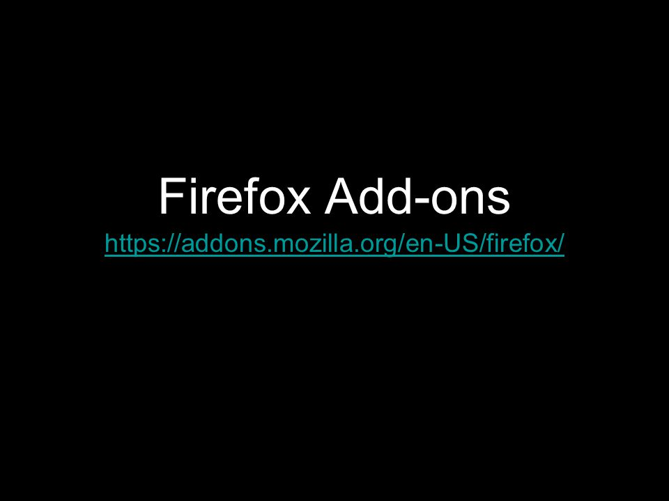 Firefox Add-ons https://addons.mozilla.org/en-US/firefox/