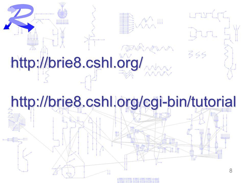 8 http://brie8.cshl.org/ http://brie8.cshl.org/cgi-bin/tutorial