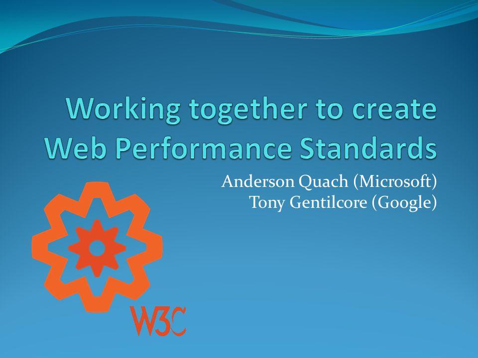 Anderson Quach (Microsoft) Tony Gentilcore (Google)