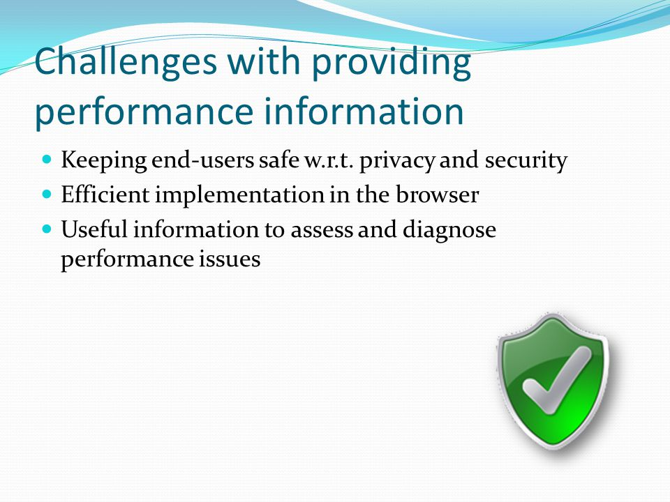 Challenges with providing performance information Keeping end-users safe w.r.t.