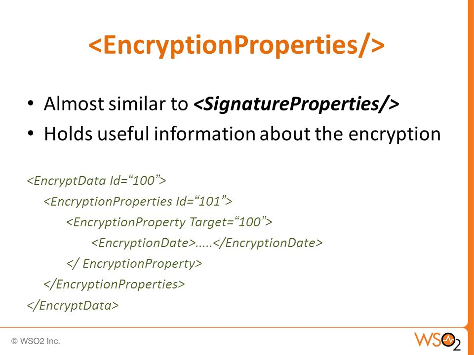 Almost similar to Holds useful information about the encryption.....