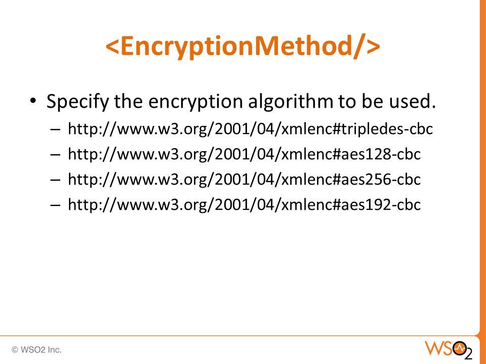 <EncryptedData xmlns= http://www.w3.org/2001/04/xmlenc# Type= http://www.w3.org/2001/04/xmlenc#Element /> XML-Encryption (Example)