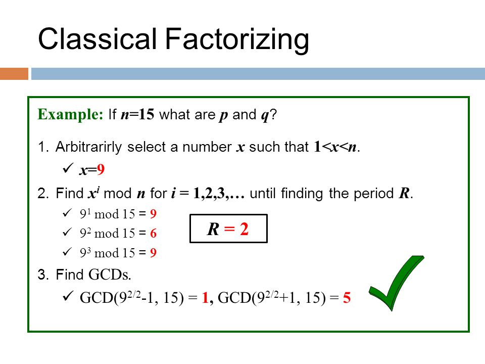 Classical Factorizing Example: If n=15 what are p and q .