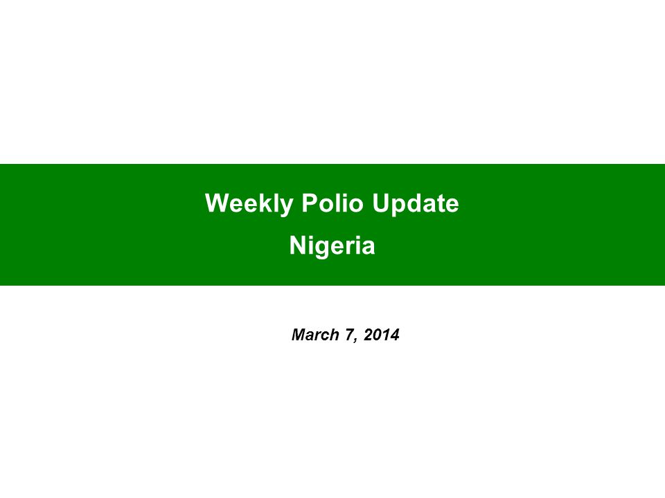 Weekly Polio Update Nigeria March 7, 2014