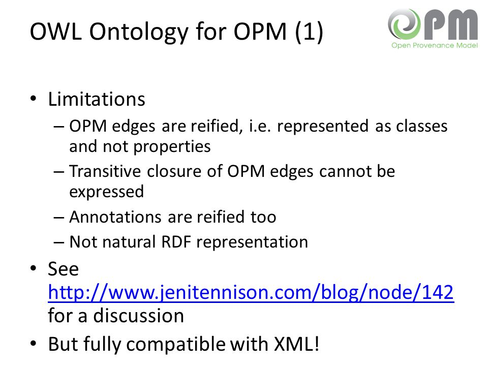 OWL Ontology for OPM (1) Limitations – OPM edges are reified, i.e.