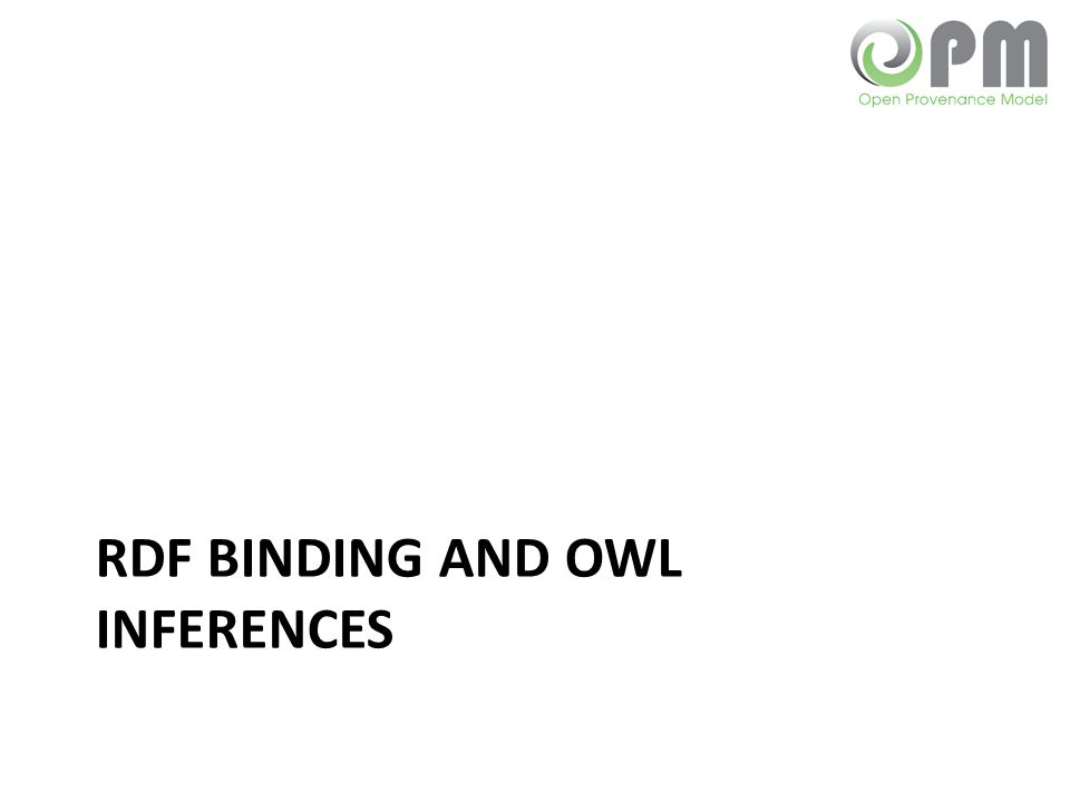RDF BINDING AND OWL INFERENCES