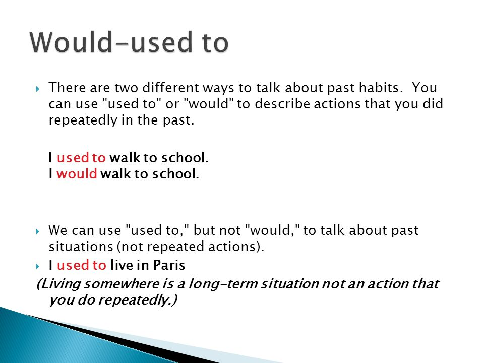  There are two different ways to talk about past habits.