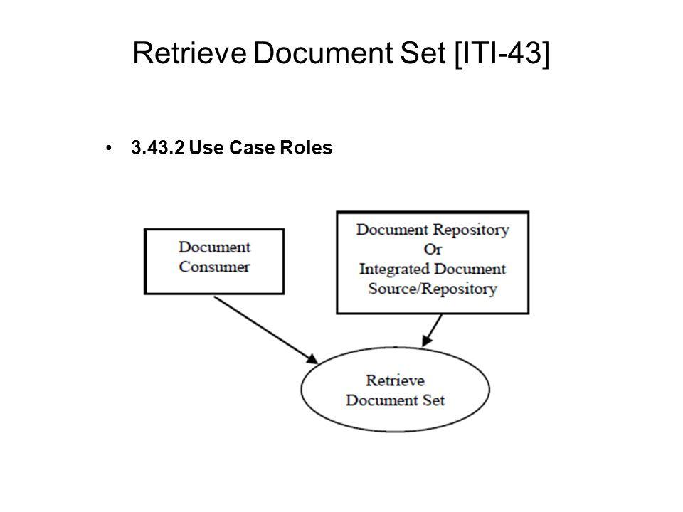 Retrieve Document Set [ITI-43] 3.43.2 Use Case Roles