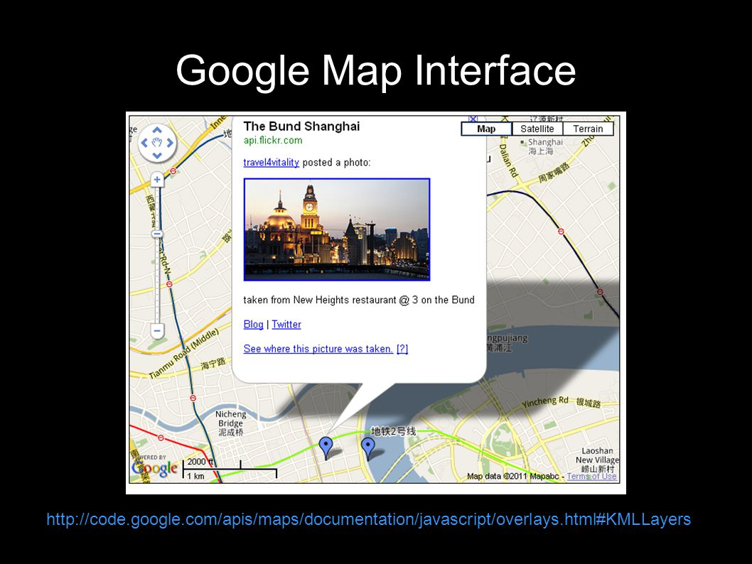 Google Map Interface http://code.google.com/apis/maps/documentation/javascript/overlays.html#KMLLayers