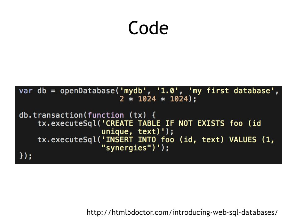Code http://html5doctor.com/introducing-web-sql-databases/