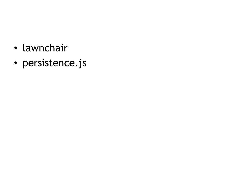 lawnchair persistence.js