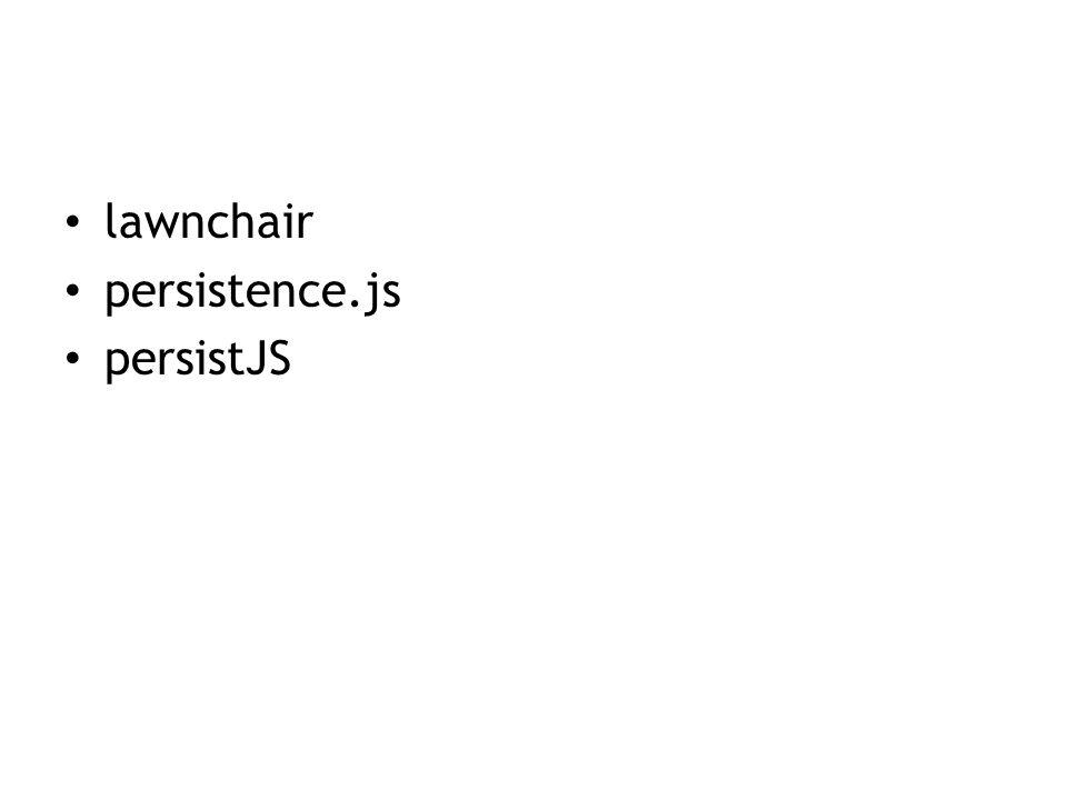 lawnchair persistence.js persistJS