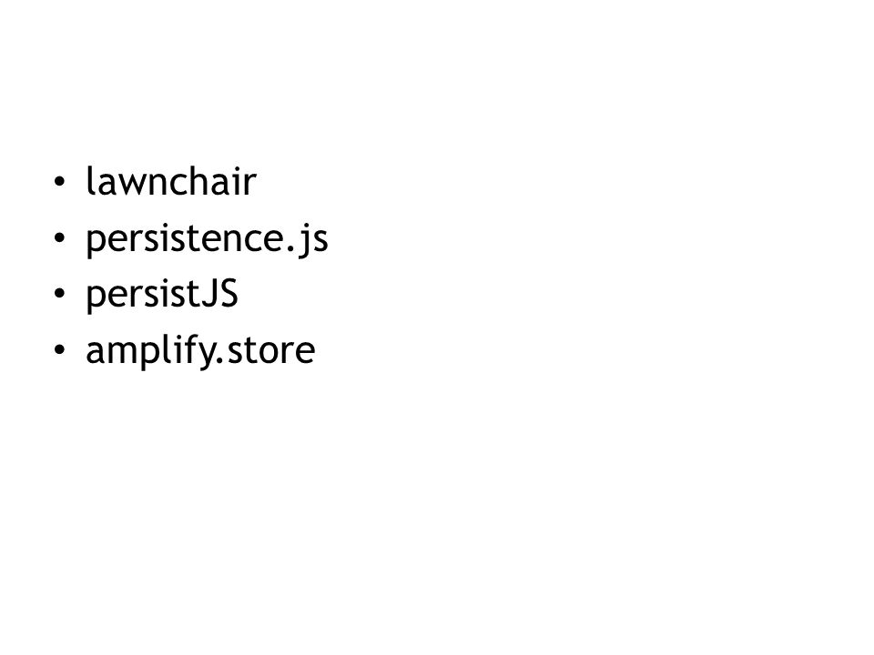 lawnchair persistence.js persistJS amplify.store