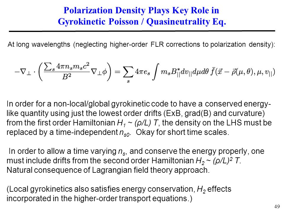 Polarization Density Plays Key Role in Gyrokinetic Poisson / Quasineutrality Eq. 49 In order for a non-local/global gyrokinetic code to have a conserv