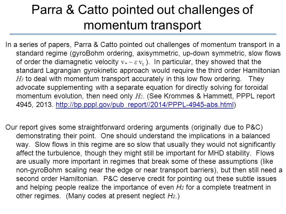 Parra & Catto pointed out challenges of momentum transport In a series of papers, Parra & Catto pointed out challenges of momentum transport in a stan