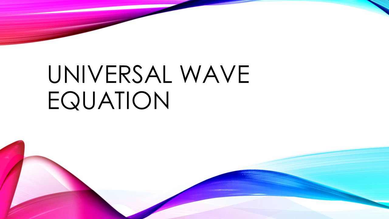 2 WAVE SPEED We can use what we know to determine how fast a wave is moving.
