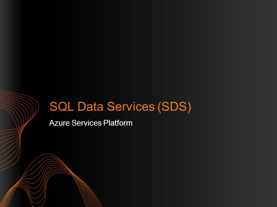 SQL Data Services (SDS) Azure Services Platform