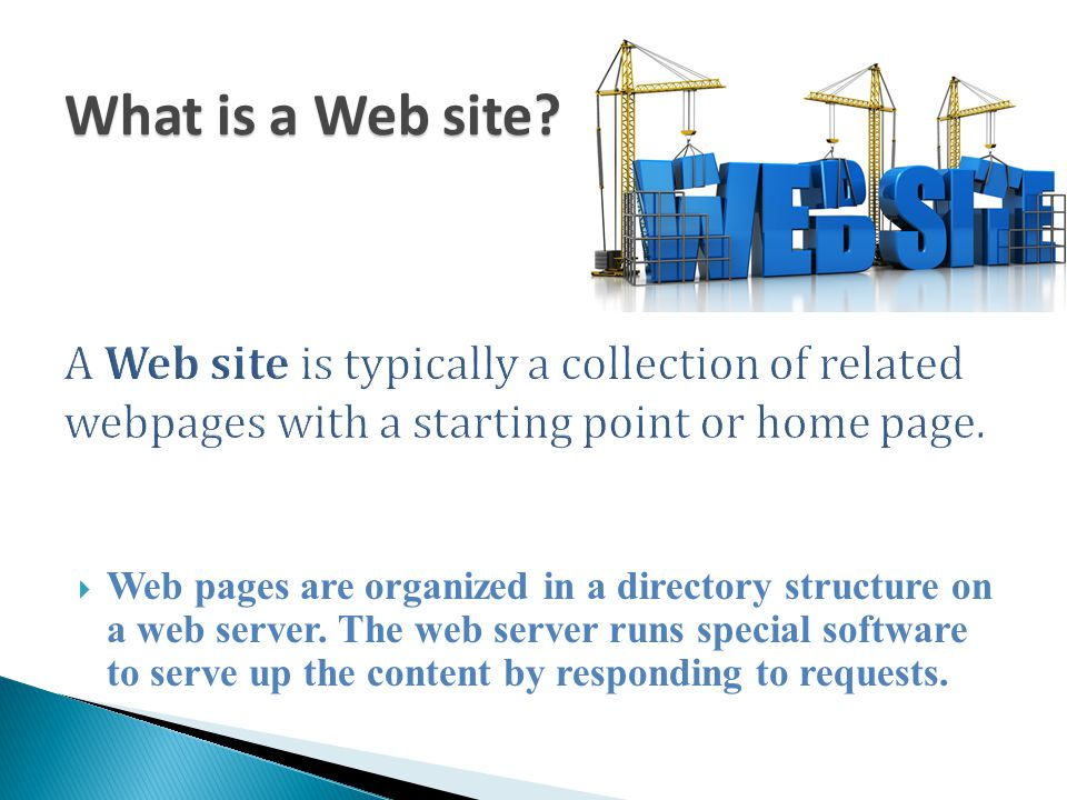  Web pages are organized in a directory structure on a web server.