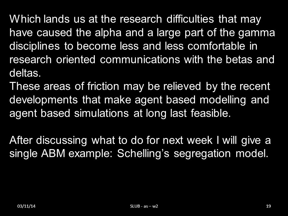 03/11/14SLUB - as – w219 Which lands us at the research difficulties that may have caused the alpha and a large part of the gamma disciplines to becom
