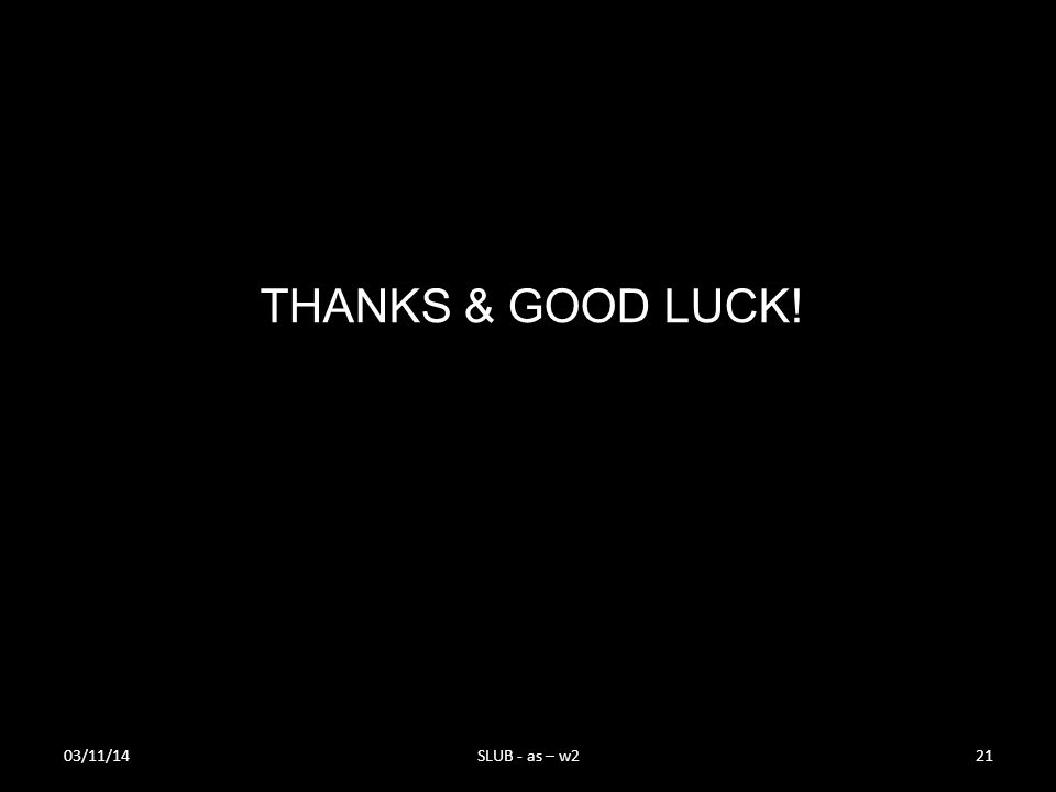 03/11/14SLUB - as – w221 THANKS & GOOD LUCK!
